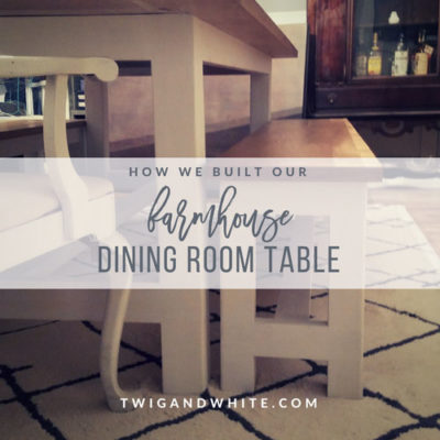 How We Built our Dining Room Table