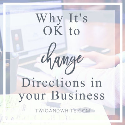Why It's OK to Change Directions in Your Business
