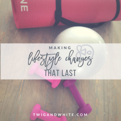 Making Lifestyle Changes that Last